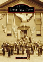 Lost Bay City ebook by Ron Bloomfield