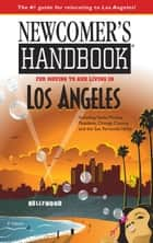 Newcomer's Handbook for Moving to and Living in Los Angeles ekitaplar by Joan Wai