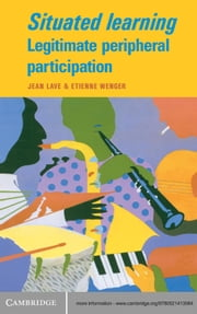 Situated Learning - Legitimate Peripheral Participation ebook by Jean Lave,Etienne Wenger