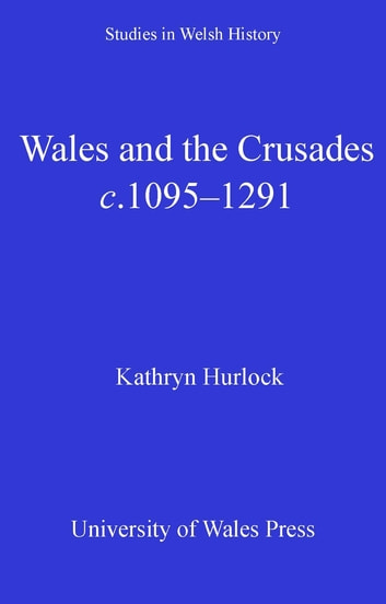 Wales and the Crusades ebook by Kathryn Hurlock