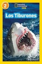 National Geographic Readers: Los Tiburones (Sharks) ebook by Anne Schreiber
