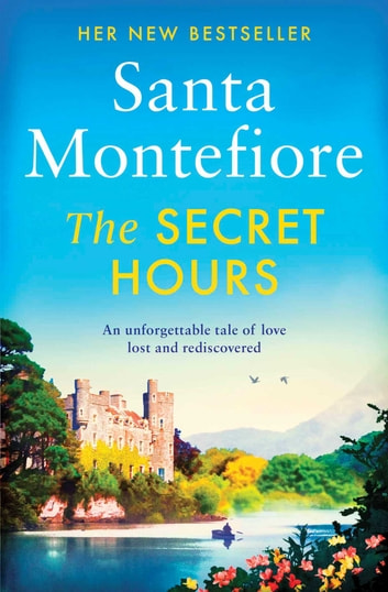 The Secret Hours ebook by Santa Montefiore