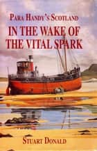 In The Wake of the Vital Spark ebook by Stuart Donald