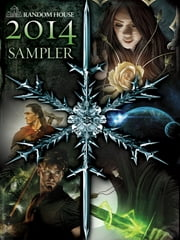 DEL REY AND BANTAM BOOKS 2014 SAMPLER - Excerpts from Current and Upcoming Titles ebook by George R. R. Martin,Diana Gabaldon,Robin Hobb,Terry Brooks,Kevin Hearne