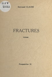 Fractures ebook by Bertrand Claude