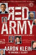 Red Army - The Radical Network That Must Be Defeated to Save America ebook by Aaron Klein, Brenda J. Elliott
