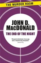 The End of the Night ebook by John D. MacDonald