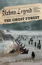 Urban Legend: Book II Ghost Forest-A 2 Hour Mystery - Urban Legend, #2 ebook by lost lodge press