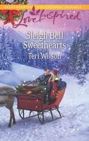 Sleigh Bell Sweethearts ebook by Teri Wilson