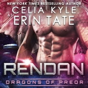 Rendan: Dragons of Preor Book 4 audiobook by Celia Kyle as Erin Tate
