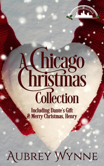 A Chicago Christmas Collection ebook by Aubrey Wynne