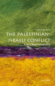 The Palestinian-Israeli Conflict: A Very Short Introduction ebook by Martin Bunton