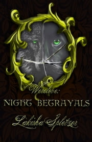 Werelove #3: Night Betrayals ebook by Lakisha Spletzer