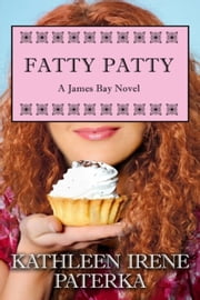 Fatty Patty ebook by Kathleen Irene Paterka