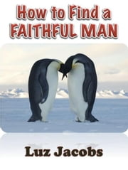 How to Find a Faithful Man ebook by Luz Jacobs