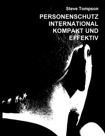 Personenschutz International - Kompakt und Effektiv ebook by Steve Tompson