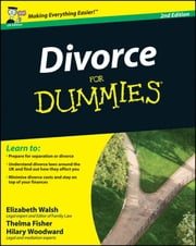 Divorce For Dummies ebook by Elizabeth Walsh,Thelma Fisher,John Ventura,Mary Reed,Hilary  Woodward