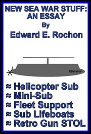 New Sea War Stuff: An Essay ebook by Edward E. Rochon