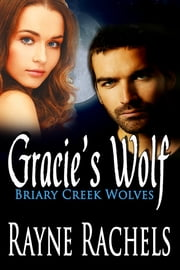 Gracie's Wolf ebook by Rayne Rachels