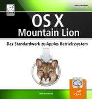 OS X Mountain Lion: Das Standardwerk zu Apples Betriebssytem ebook by Anton Ochsenkühn