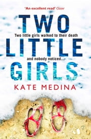 Two Little Girls: The gripping new psychological thriller you need to read in summer 2018 ebook by Kate Medina