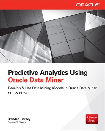 Predictive analytics using oracle data miner ebook by brendan predictive analytics using oracle data miner develop use data mining models in odm fandeluxe Image collections