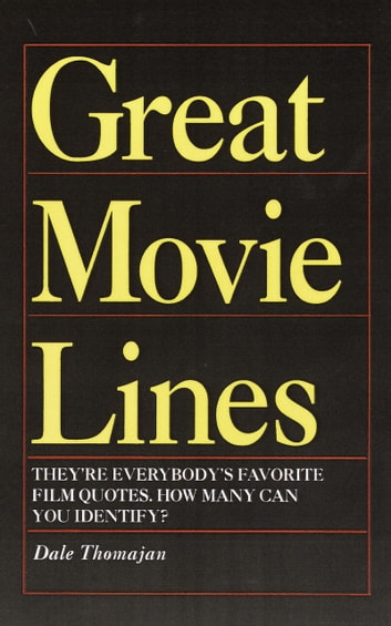 Great Movie Lines ebook by Dale Thomajan