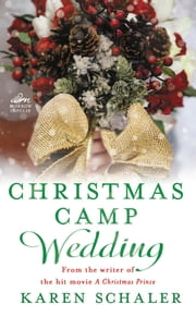 Christmas Camp Wedding - A Novella ebook by Karen Schaler