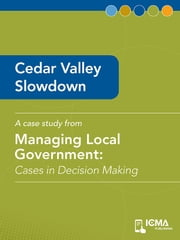 Cedar Valley Slowdown: Cases in Decision Making ebook by David  N.  Ammons,M.  Lyle  Lacy Ill,James  M.  Banovetz