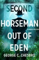 Second Horseman Out of Eden ebook by George C. Chesbro