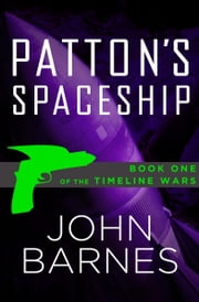 Patton's Spaceship ebook by John Barnes