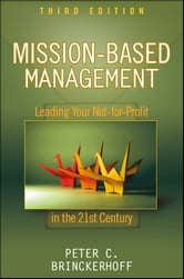 Mission-Based Management - Leading Your Not-for-Profit In the 21st Century ebook by Peter C. Brinckerhoff