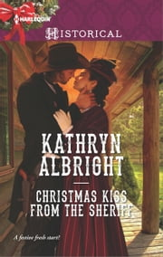 Christmas Kiss from the Sheriff ebook by Kathryn Albright