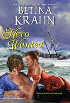 Hero Wanted ebook by Betina Krahn
