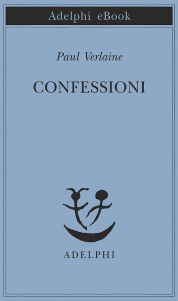 Confessioni ebook by Paul Verlaine