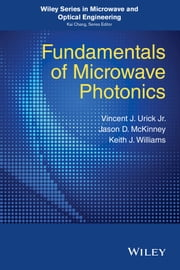 Fundamentals of Microwave Photonics ebook by V. J. Urick,Keith J. Williams,Jason D. McKinney