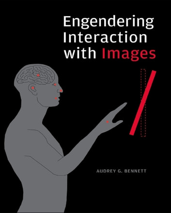 Engendering Interaction with Images ebook by Audrey Bennett