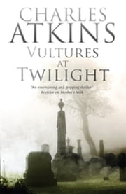 Vultures at Twilight ebook by Charles Atkins