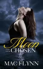 Moon Chosen #4 ebook by Mac Flynn