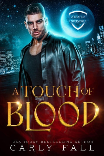 A Touch of Blood - Operation Underworld, #1 ebook by Carly Fall