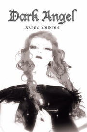 Dark Angel ebook by Ariel Undine
