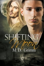 Shifting Moon ebook by M.D. Grimm,Reese Dante