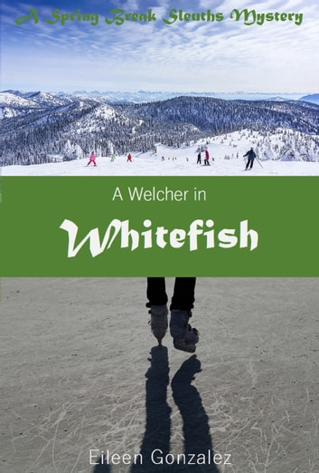A Welcher in Whitefish ebook by Eileen Gonzalez