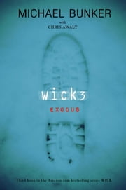 WICK 3: Exodus ebook by Michael Bunker