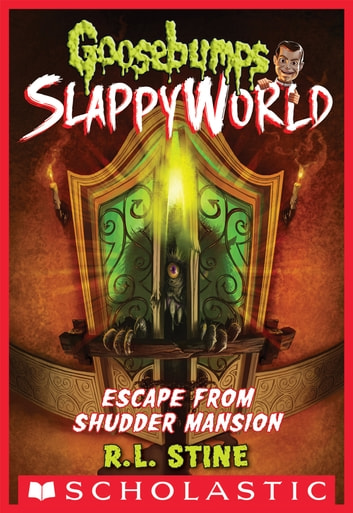 Escape From Shudder Mansion (Goosebumps SlappyWorld #5) ebook by R. L. Stine