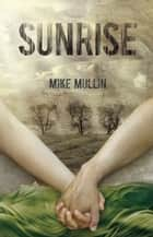 Sunrise ebook by Mike Mullin