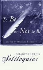 To Be or Not to Be ebook by William Shakespeare,Michael Kerrigan
