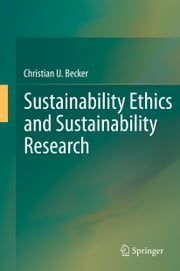 Sustainability Ethics and Sustainability Research ebook by Christian Becker