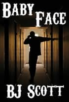 Baby Face ebook by B.J. Scott