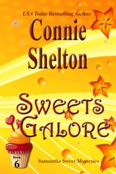 Sweets Galore - A Sweet's Sweets Bakery Mystery ebook by Connie Shelton